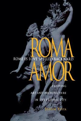 Rome Is Love Spelled Backward: Enjoying Art and Architecture in the Eternal City (Paperback)