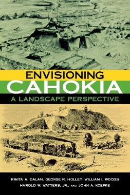 Envisioning Cahokia: A Landscape Perspective (Paperback)