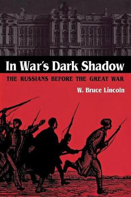 In War's Dark Shadow: The Russians before the Great War (Paperback)
