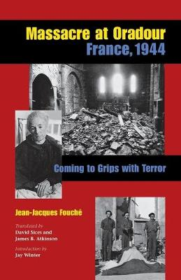Massacre at Oradour, France, 1944: Coming to Grips with Terror (Paperback)