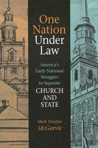One Nation under Law: America's Early National Struggles to Separate Church and State (Paperback)