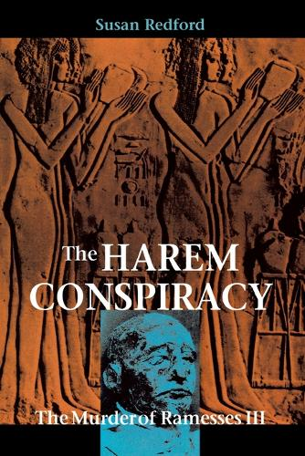 The Harem Conspiracy: The Murder of Ramesses III (Paperback)
