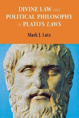 """Divine Law and Political Philosophy in Plato's """"Laws"""" (Paperback)"""