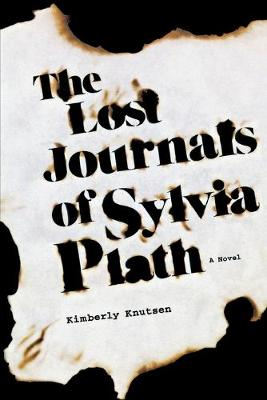 The Lost Journals of Sylvia Plath: A Novel (Paperback)