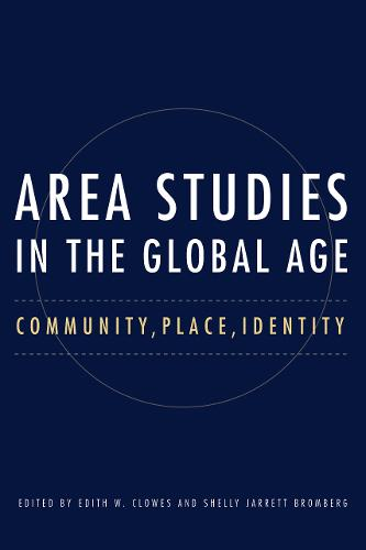 Area Studies in the Global Age: Community, Place, Identity (Paperback)