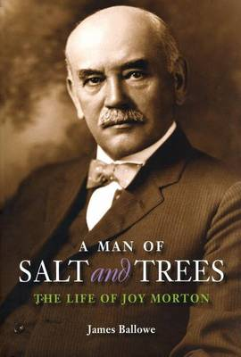A Man of Salt and Trees: The Life of Joy Morton (Paperback)