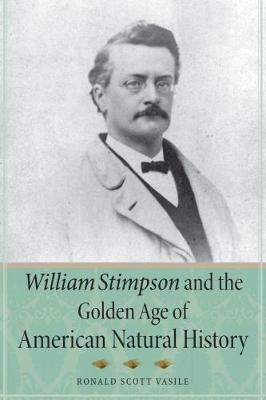 William Stimpson and the Golden Age of American Natural History (Paperback)