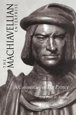 """The Machiavellian Enterprise: A Commentary on """"The Prince"""" (Paperback)"""