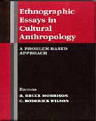 Ethnographic Essays in Cultural Anthropology: A Problem-based Approach (Paperback)