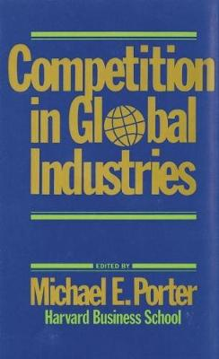 Competition in Global Industries (Hardback)