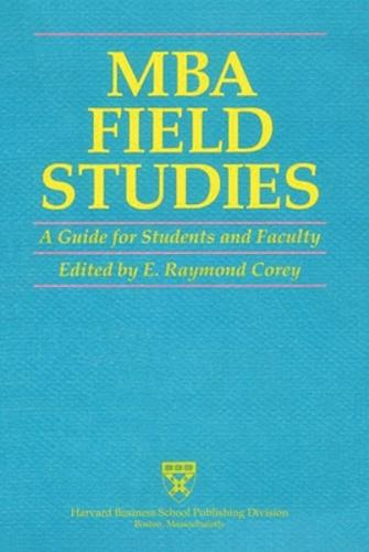 MBA Field Studies: A Guide for Students and Faculty (Paperback)