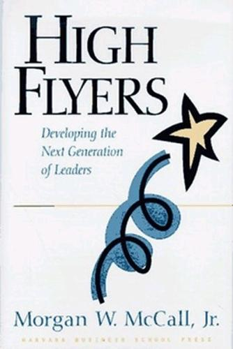 High Flyers: Developing the Next Generation of Leaders (Hardback)