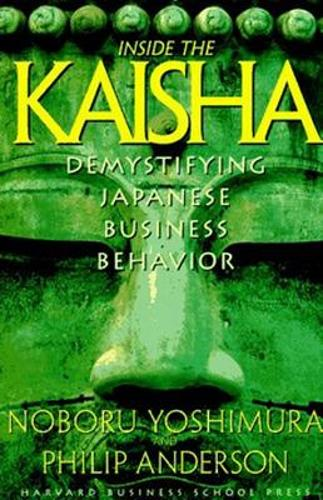 Inside the Kaisha: Demystifying Japanese Business Behavior (Paperback)