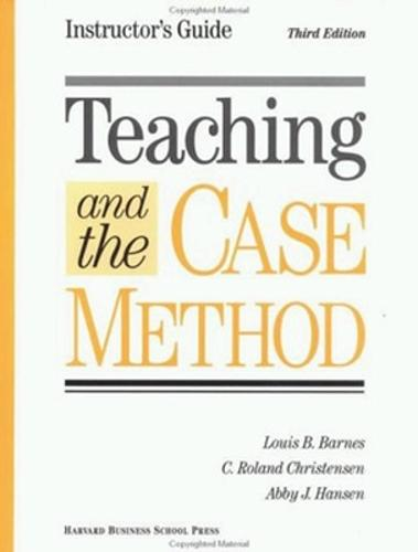 Teaching and the Case Method: Teaching and the Case Method Instructor's Guide (Paperback)