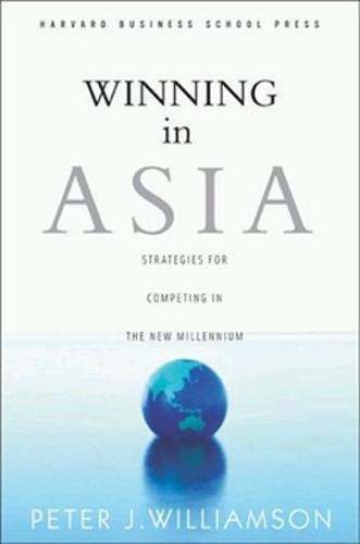 Winning in Asia: Strategies for Competing in the New Millennium (Hardback)