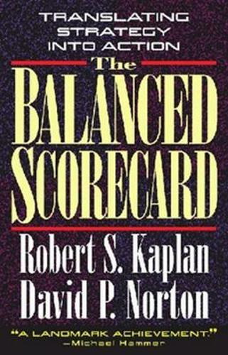 The Balanced Scorecard: Translating Strategy into Action (Hardback)