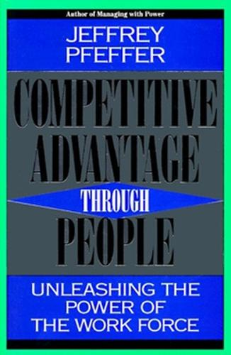 Competitive Advantage Through People: Unleashing the Power of the Workforce (Paperback)