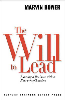 Will to Lead: Running a Business with a Network of Leaders (Hardback)