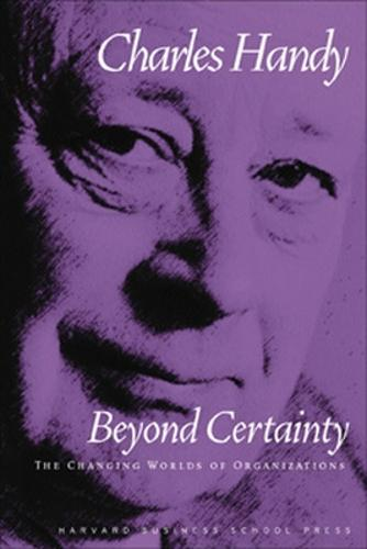 Beyond Certainty: The Changing Worlds of Organizations (Paperback)