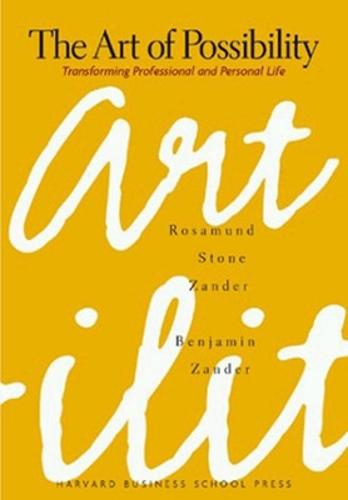The Art of Possibility: Transforming Professional and Personal Life (Hardback)