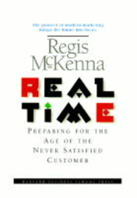 Real Time: Preparing for the Age of the Never Satisfied Customer (Hardback)