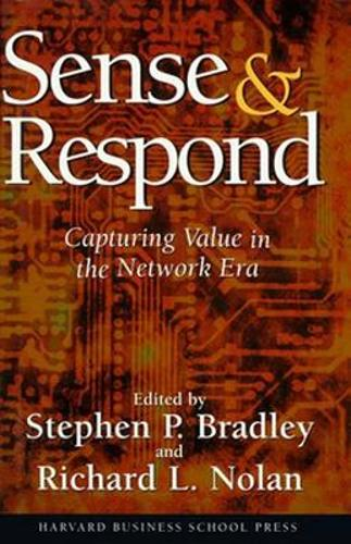 Sense and Respond: Capturing Value in the Networked Era (Hardback)