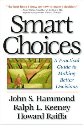 Smart Choices: A Practical Guide to Making Better Decisions (Hardback)