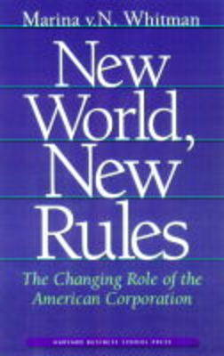New World, New Rules: The Changing Role of the American Corporation (Hardback)