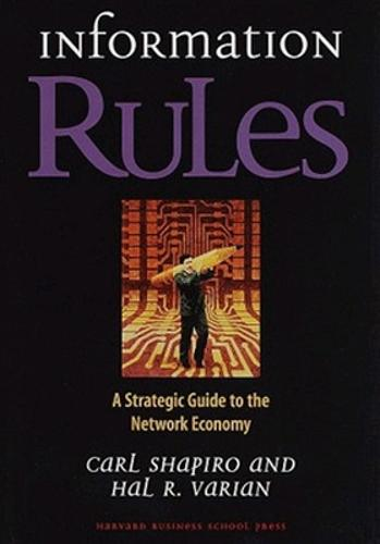 Information Rules: A Strategic Guide to the Network Economy (Hardback)