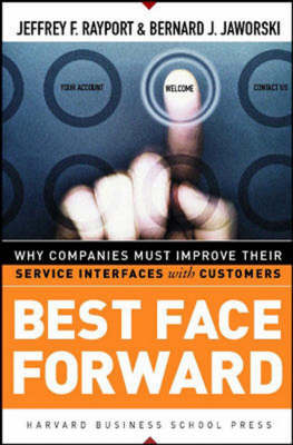 Best Face Forward: Why Companies Must Improve Their Service Interfaces With Customers (Hardback)