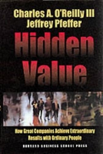 Hidden Value: How Great Companies Achieve Extraordinary Results With Ordinary People - Harvard Business School Press (Hardback)