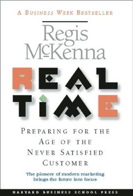 Real Time: Preparing for the Age of the Never Satisfied Customer (Paperback)
