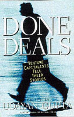 Done Deals: Venture Capitalists Tell Their Stories - Harvard Business School Press (Hardback)