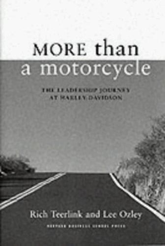 More Than a Motorcycle: The Leadership Journey at Harley-Davidson (Hardback)