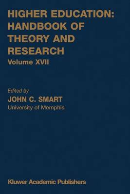Higher Education: Handbook of Theory and Research - Higher Education: Handbook of Theory and Research 17 (Paperback)