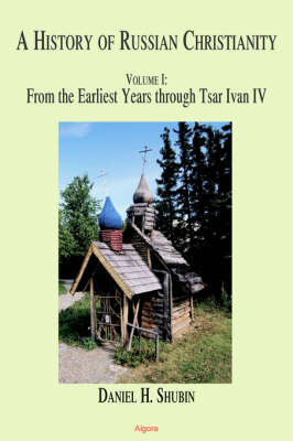 The History of Russian Christianity, Vol 1 (Paperback)