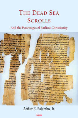 The Dead Sea Scrolls and the Personages of Earliest Christianity (Paperback)