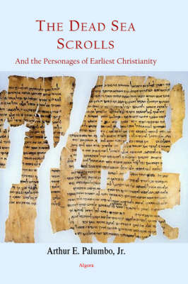 The Dead Sea Scrolls and the Personages of Earliest Christianity (HC) (Hardback)