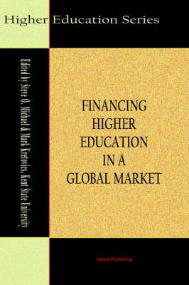 Financing Higher Education in a Global Market (HC) (Hardback)