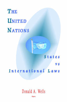 The United Nations: States Vs International Laws (Paperback)