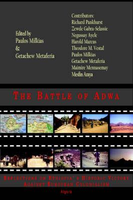 The Battle of Adwa- Reflections on Ethiopia's Historic Victory Against European Colonialism (HC) (Hardback)