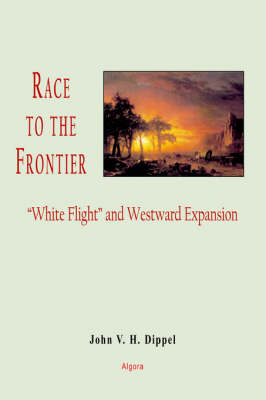 """Race to the Frontier: """"White Flight"""" and Western Expansion (Paperback)"""