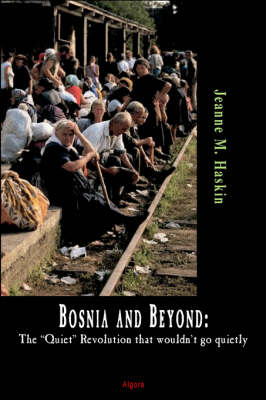 "Bosnia and Beyond: The ""Quiet"" Revolution That Wouldn't Go Quietly (Paperback)"