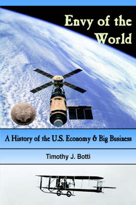 Envy of the World: A History of the US Economy and Big Business (HC) (Hardback)