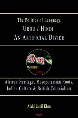 Urdu/Hindi: An Artificial Divide (Paperback)