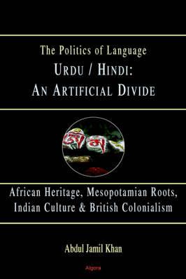 Urdu/Hindi: An Artificial Divide (HC) (Hardback)