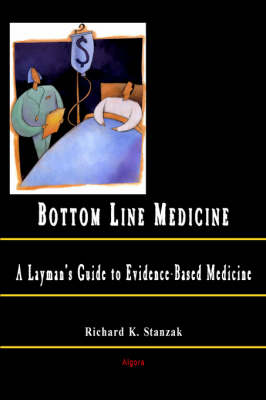 The Bottom Line: A Layman's Guide to Medicine(HC) (Hardback)