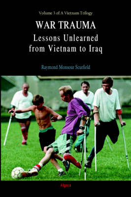 War Trauma: Lessons Unlearned, From Vietnam to Iraq (Paperback)
