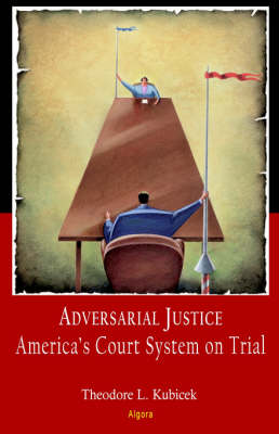 Adversarial Justice: America's Court System on Trial (Paperback)