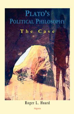 Plato's Political Philosophy: The Cave (HC) (Hardback)